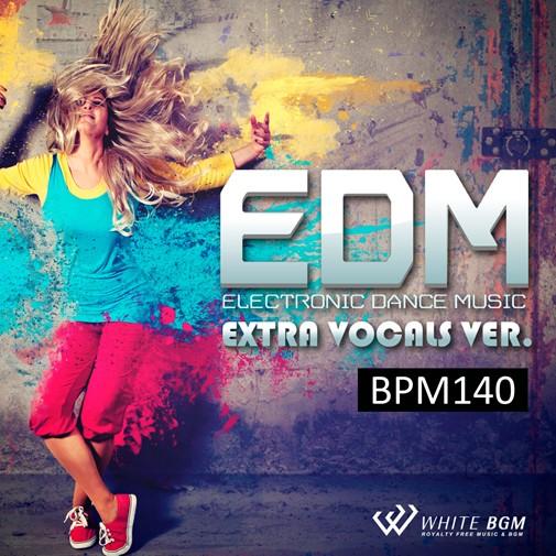 エレクトロニックダンスミュージック Extra Vocals Ver. -BPM140-(4053)